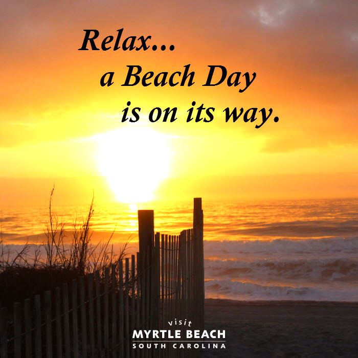Relax...a Beach Day is on its way. | Start making that vacation To Do list because your Myrtle Beach getaway is going to be amazing! Click on the pin for Hotel Deals, Things To Do, Places to Dine and Relax, and much, much more!