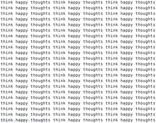 I HAVE ONLY HAPPY THOUGHTS IN MY MIND.