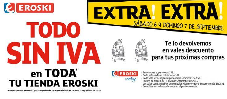 ¡Día sin IVA en Eroski! Ven y haz tu compra con nosotros y te llevarás el importe del IVA de la misma en vales descuento para las próximas compras que realices.