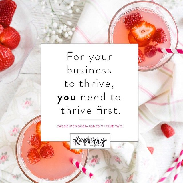Sage advice from @elevate_vitality: It's tempting to devote 100% to building your business, but beware the burn out that may lurk around the corner! As Cassie writes in issue two, a little self care goes a long way. >> raspberrymagazine.com