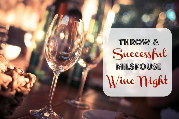 An Army wife gives tips and tricks to hosting a successful in-home wine night to meet new spouses, make friends, and deepen relationships.