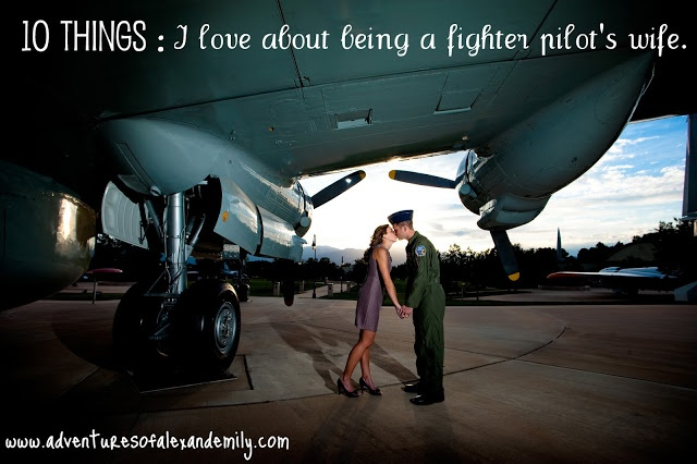 10 things : I love about being a pilot's wife.