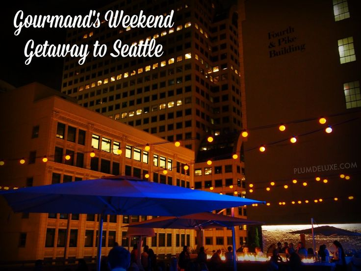 a gourmand s weekend getaway to seattle seattle and. Black Bedroom Furniture Sets. Home Design Ideas