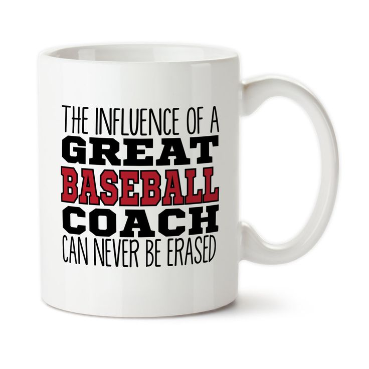 Coffee Mug, The Influence Of A Great Baseball Coach Can Never Be Erased Coach Mug, Gift For Baseball Coach, Best Coach Ever, Customized Mug,