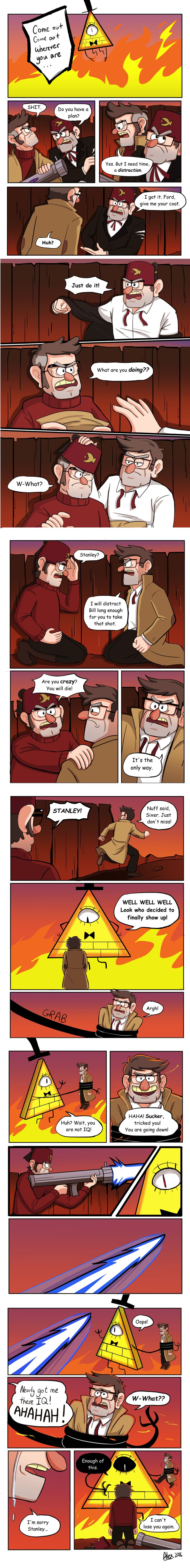 Sacrifice  Finally finished this comic as a tribute to the amazing show that is Gravity Falls. Wanted to draw the Stan twins teaming up to fight Bill, although Ford discovered that he really did love his brother a little too late.   GF Spoilers: Reblogging as I can't believe my guess was so close! Stan taking on Ford's identity to sacrifice himself and trick Bill, Ford wearing Stan's Fez… AHHHH Great, amazing episode- thanks so much for the wild ride.