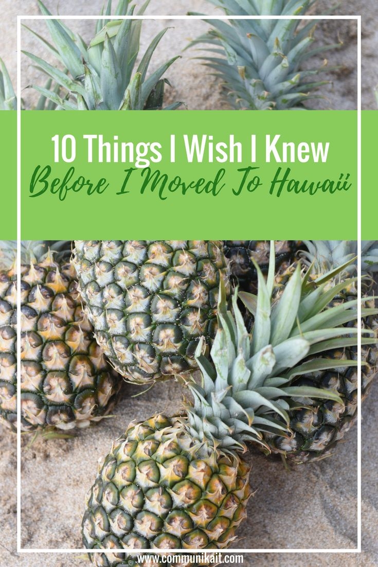 10 Things I Wish I Knew Before I Moved To Hawaii