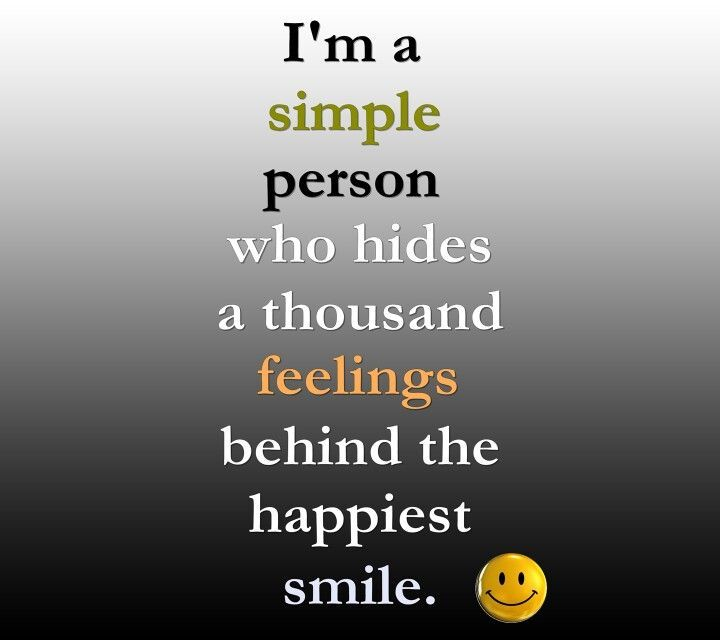 I'm a simple person who hides a thousand feelings | simple person who hides thousand feelings behind the happiest ...