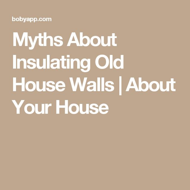 Best Home Fixin Images On Pinterest House Remodeling Air - Insulating exterior walls in old homes