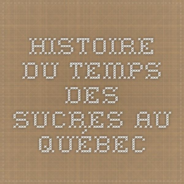 Histoire du temps des sucres au Québec