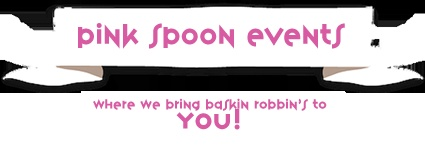 Baskin Robbins Pink Spoon Events / Catering las vegas Nevada  www.pinkspoonevents.com  baskinrobbinsorleansandcatering  702-483-9652