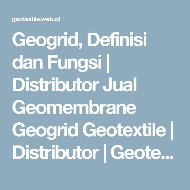 Geogrid, Definisi dan Fungsi | Distributor Jual Geomembrane Geogrid Geotextile | Distributor | Geotekstil | Geo Pabrik | Geomembrane | Geogrid | Harga 2017 | Indonesia | Jakarta | Medan | Pekanbaru | Bandung | Semarang | Balikpapan | Aceh | Medan | Surabaya