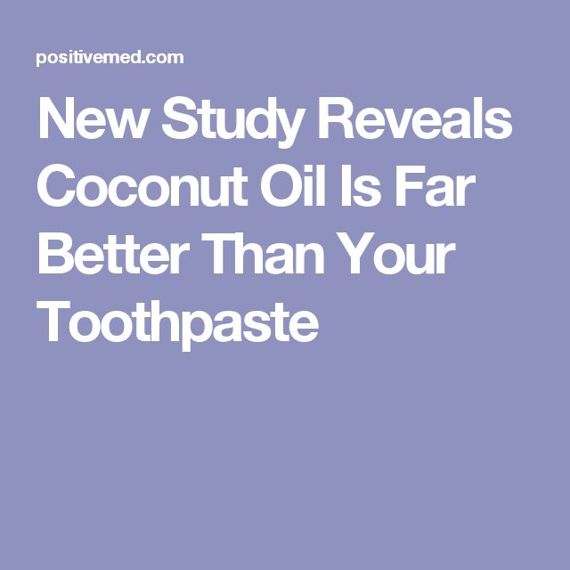 New Study Reveals Coconut Oil Is Far Better Than Your Toothpaste
