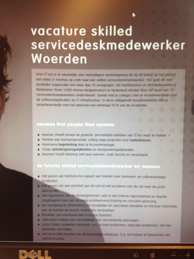 Vacature skilled servicedesk medewerker in Woerden. Je zoekt werk en hebt de skills?  Ga naar; http://neomax.nl/vacature/vacature-skilled-servicedeskmedewerker-woerden/ en reageer direct!!