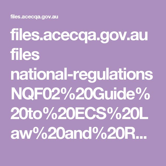 files.acecqa.gov.au files national-regulations NQF02%20Guide%20to%20ECS%20Law%20and%20Regs_web.pdf