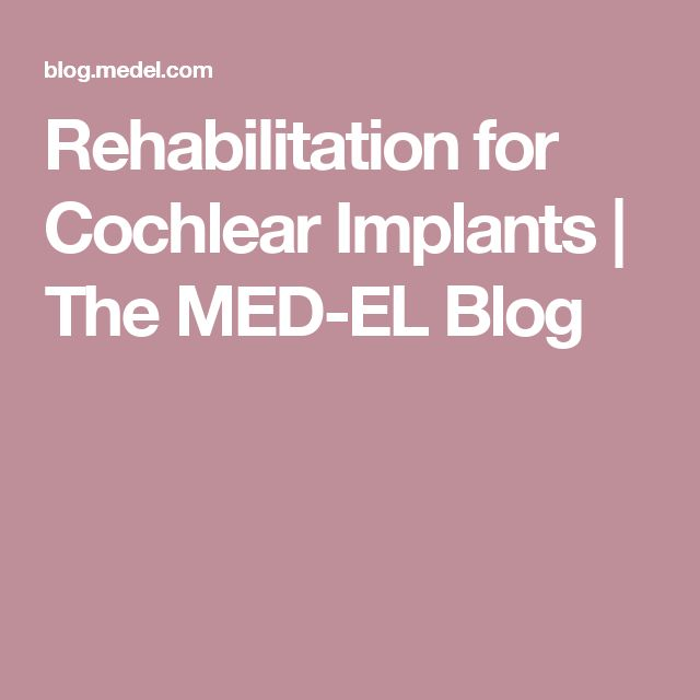 Rehabilitation for Cochlear Implants | The MED-EL Blog