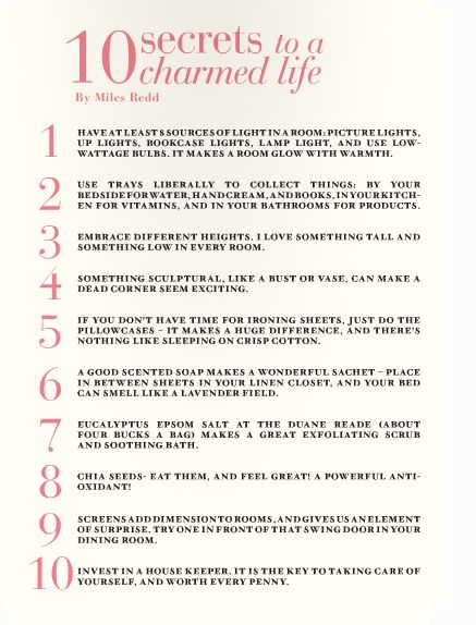 Secrets to a charmed life by Miles Redd #10 reminds me of my sweet momma... the best house cleaning lady there is!!! Remember, just bc someone is cleaning your house, treat them with respect! It doesn't mean they are your work slave.