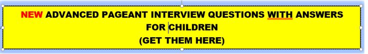 100 New Pageant Interview Questions WITH ANSWERS for Children!!!