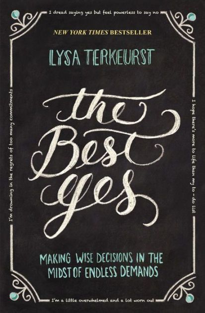 The Best Yes: Making Wise Decisions in the Midst of Endless Demands By Lysa  TerKeurst - Unveiled Wife Online Book Store