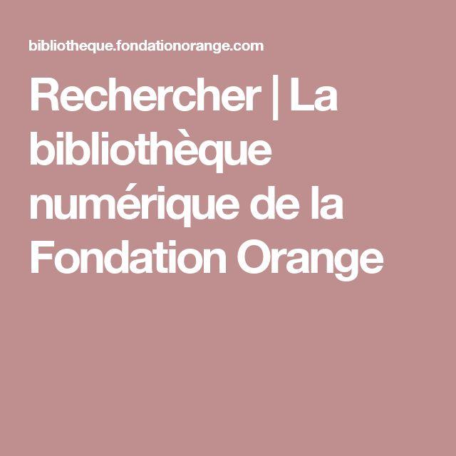 Rechercher   La bibliothèque numérique de la Fondation Orange