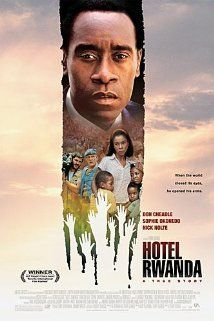 Hotel Rwanda (2004) - Directed by Terry George - The true-life story of Paul Rusesabagina, a hotel manager who housed over a thousand Tutsi refugees during their struggle against the Hutu militia in Rwanda.