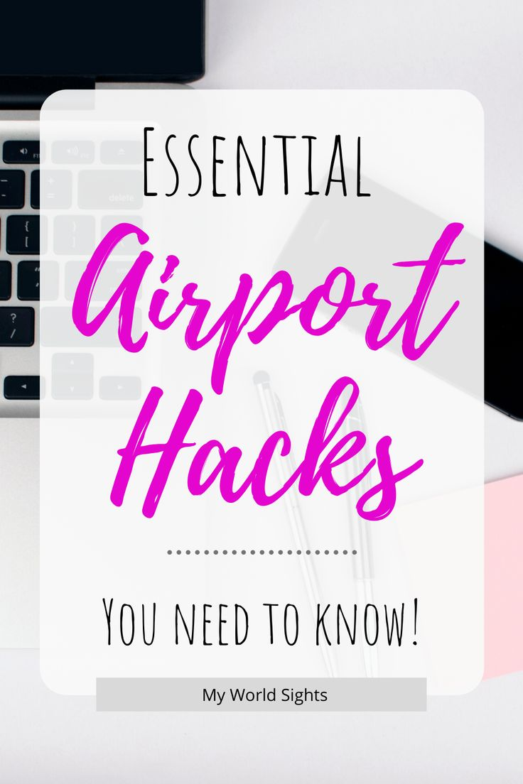 The Best Hacks Airports don't want you to Know in 2020