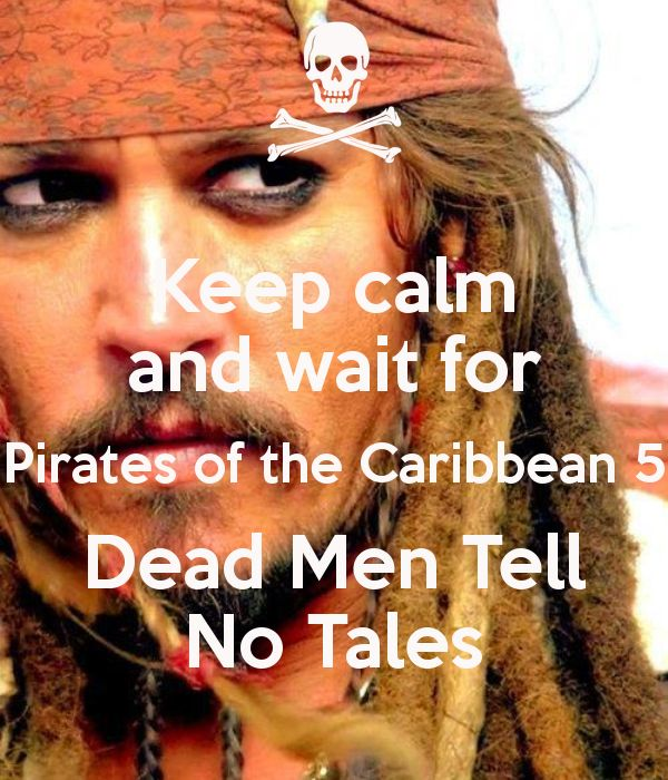 keep-calm-and-wait-for-pirates-of-the-caribbean-5-dead-men-tell-no-tales.png 600×700 pixels