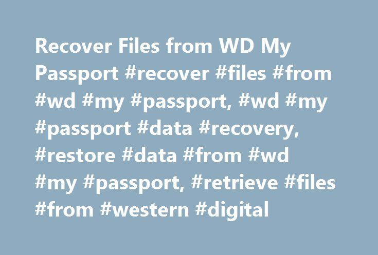 Recover Files from WD My Passport #recover #files #from #wd #my #passport, #wd #my #passport #data #recovery, #restore #data #from #wd #my #passport, #retrieve #files #from #western #digital http://raleigh.remmont.com/recover-files-from-wd-my-passport-recover-files-from-wd-my-passport-wd-my-passport-data-recovery-restore-data-from-wd-my-passport-retrieve-files-from-western-digital/  # Recover Files from WD My Passport How to Recover Data from WD My Passport? Among different types if external…