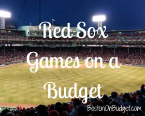 Boston Red Sox Games on a Budget | Boston on Budget