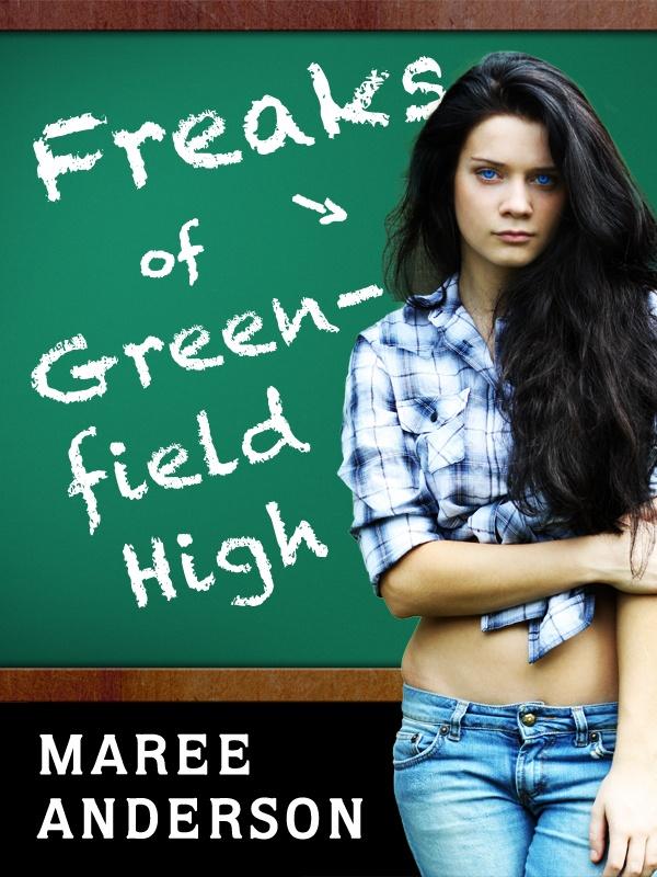 """Freaks of Greenfield High  (Book 1 of the """"Freaks"""" series)  http://www.freaksofgreenfieldhigh.com"""