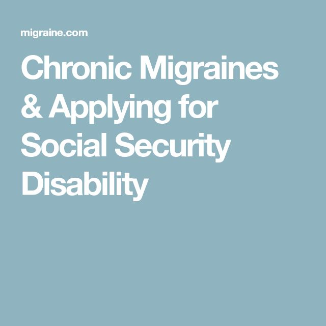 Chronic Migraines & Applying for Social Security Disability