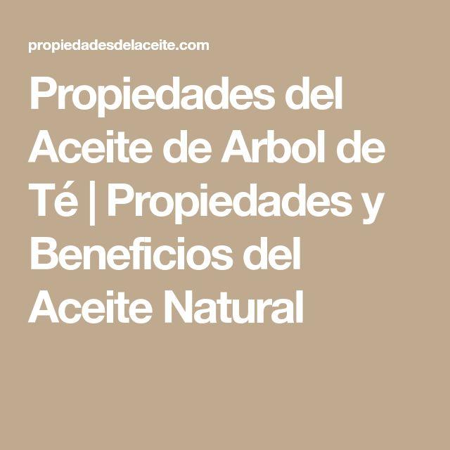 Propiedades del Aceite de Arbol de Té   Propiedades y Beneficios del Aceite Natural
