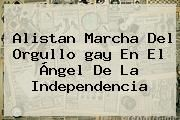 http://tecnoautos.com/wp-content/uploads/imagenes/tendencias/thumbs/alistan-marcha-del-orgullo-gay-en-el-angel-de-la-independencia.jpg marcha gay. Alistan marcha del orgullo gay en el Ángel de la Independencia, Enlaces, Imágenes, Videos y Tweets - http://tecnoautos.com/actualidad/marcha-gay-alistan-marcha-del-orgullo-gay-en-el-angel-de-la-independencia/