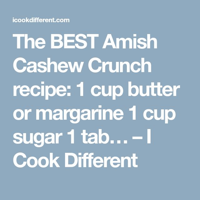 The BEST Amish Cashew Crunch recipe: 1 cup butter or margarine 1 cup sugar 1 tab… – I Cook Different