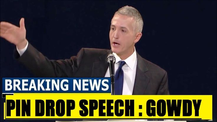 Breaking News Today, Trey Gowdy Gives Epic Pin Drop Speech truth,Trump News today, USA Morning News - YouTube