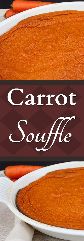 Easy Carrot Souffle - The perfect side dish for any holiday table! Better than sweet potato casserole any day!