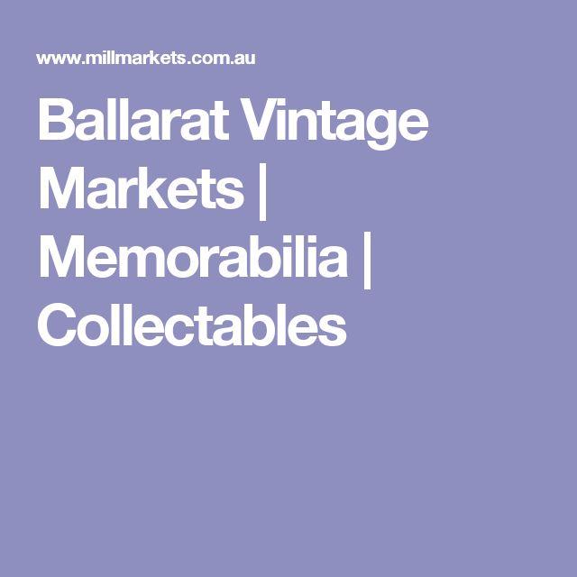 Ballarat Vintage Markets | Memorabilia | Collectables