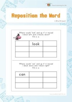 "In the ""Reposition the Word"" worksheets, the student must follow the instructions and fill the word in the correct block.  Available at www.visuallearningforlife.com on the Visual Perceptual Sight Words Builder 1 CD."