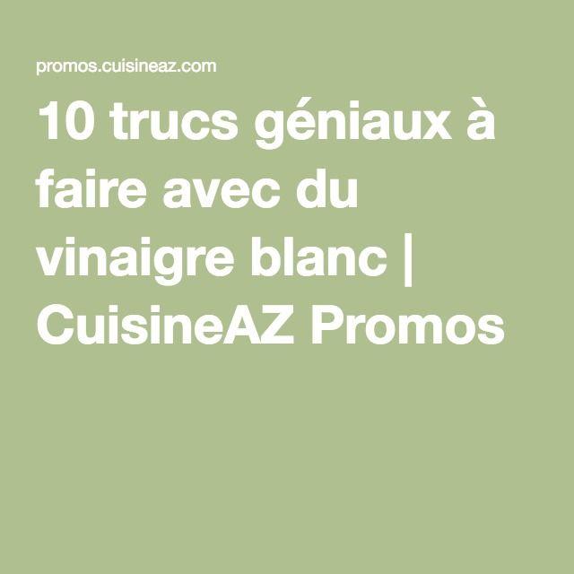 10 trucs géniaux à faire avec du vinaigre blanc   CuisineAZ Promos