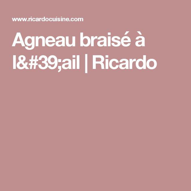 Agneau braisé à l'ail | Ricardo