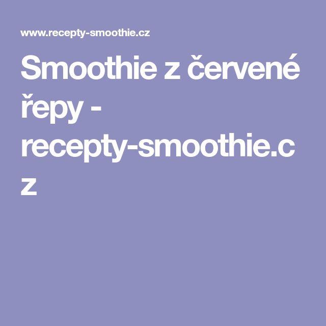 Smoothie z červené řepy - recepty-smoothie.cz