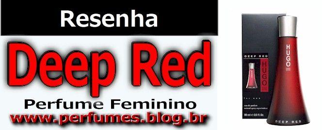 Perfume Deep Red  http://perfumes.blog.br/resenha-de-perfumes-hugo-boss-deeep-red-feminino-preco