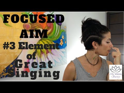 Singing Techniques - Ep.4 Focus and Aim for Comfort and Control