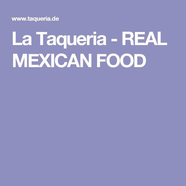 La Taqueria - REAL MEXICAN FOOD