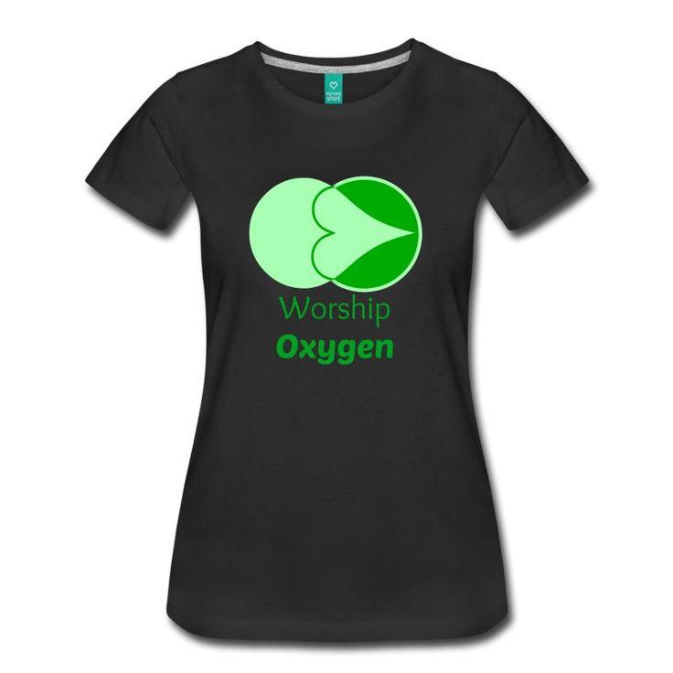 Worship Oxygen - Women's Premium T-Shirt