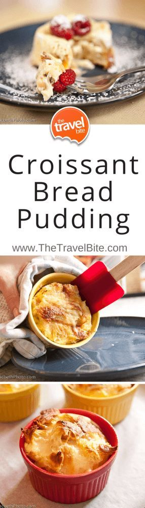 Inspired by a trip to Napa Valley, a recipe for Croissant Bread Pudding.