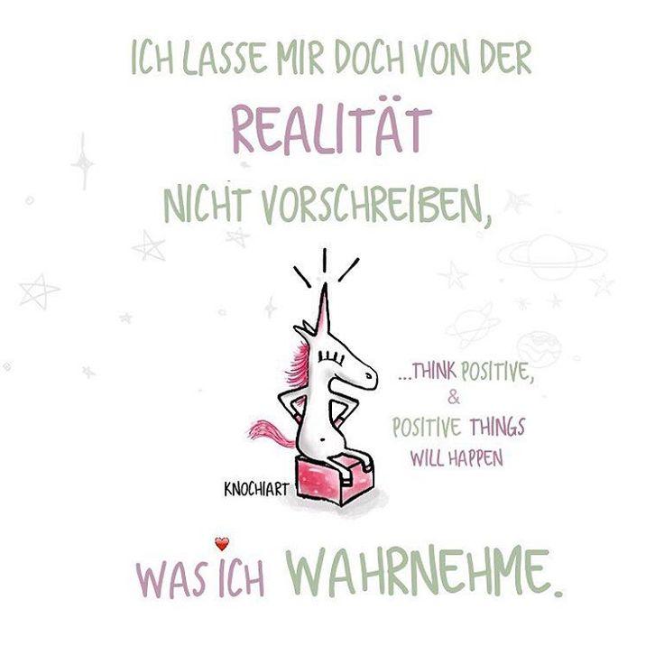 Ich lasse mir doch von der #Realität nicht vorschreiben,was ich #wahrnehme. #happyweekendeveryone #herzallerliebst #spruch #Sprüche #spruchdestages #motivation ️ #thinkpositive ⚛ #themessageislove #einhorn #unicorn (hier: Wüstheuterode)