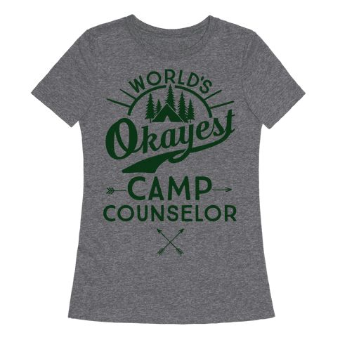 World's Okayest Camp Counselor - Let everyone know you're the okayest at being a camp councilor both at and outside of camp! You may not be perfect but you can get the job done and thats the important part. You can at least prevent children from setting the woods on fire and you care about natures critters. If your a camp councilor who can't do laundry and needs a new shirt, this Camping shirt is the perfect one for you!