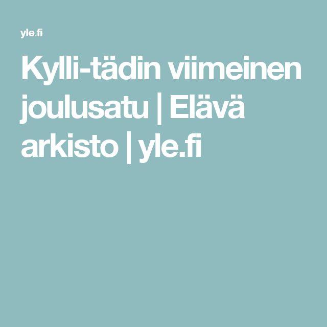 Kylli-tädin viimeinen joulusatu | Elävä arkisto | yle.fi