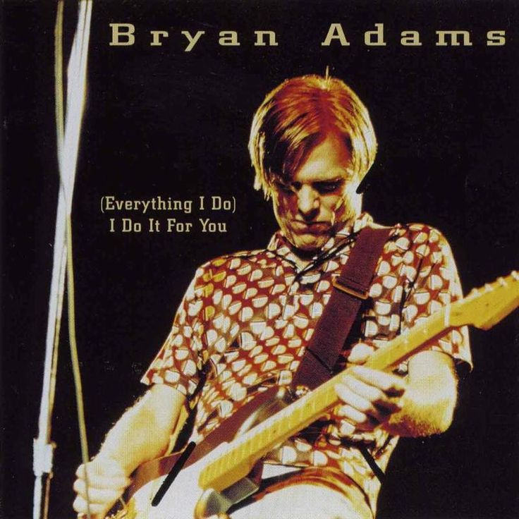 Bryan Adams - (Eveything I Do) I Do It For You