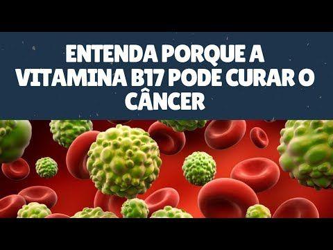 (1494) Entenda Porque a Vitamina B17 Pode Curar o Câncer - YouTube